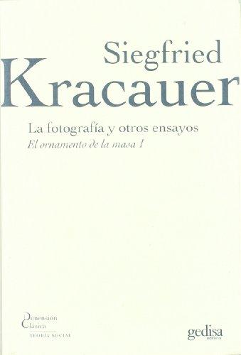 FOTOGRAFIA Y OTROS ENSAYOS, LA. EL ORNAMENTO DE LA MASA I (Paperback) - Kracauer, Siegfried