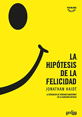 La Hipotesis de La Felicidad: Jonathan Haidt