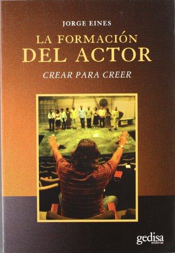 La Formacion Del Actor (Arte Y Accion) (Spanish Edition) - Jorge Eines