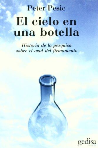 9788497841801: El cielo en una botella/ Sky in a bottle: Historia De La Pesquisa Sobre El Azul Del Firmamento/ Research History on the Blue Sky (Serie Extension Cienfifica) (Spanish Edition)
