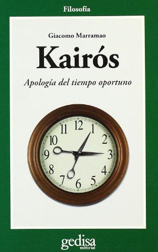 9788497842259: Kairos: Apologia Del Tiempo Oportuno (Cla-De-Ma) (Spanish Edition)