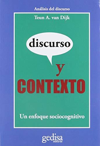 Discurso y contexto. Un enfoque sociocognitivo.: Dijk, Teun A. Van
