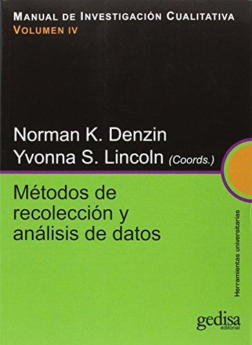 Manual de investigacion cualitativa.Metodos de recoleccion y analisis de datos: Denzin, Norman K.