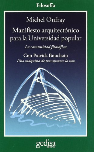 MANIFIESTO ARQUITECTONICO PARA LA UNIVERSIDAD POP. (8497843169) by ONFRAY,MICHEL