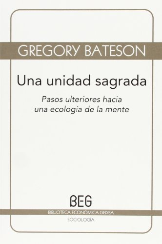 9788497845007: Una unidad sagrada: Pasos ulteriores hacia una ecología de la mente (BEG / Sociología)