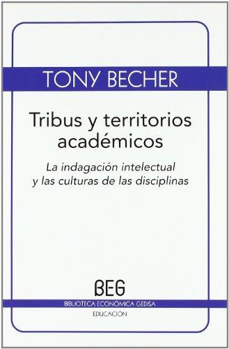 9788497845021: Tribus y territorios acadA©micos : la indagaciA³n intelectual y las culturas de las disciplinas