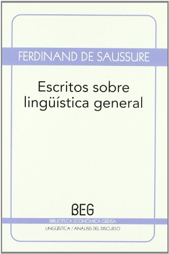 Escritos sobre lingüistica general (Spanish Edition) (8497845161) by Ferdinand de Saussure