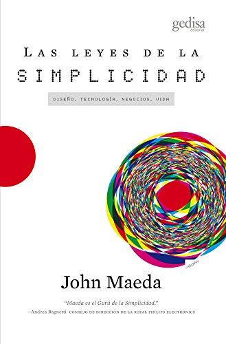 9788497845434: Las leyes de la simplicidad. Diseno, tecnologia, negocios, vida (Spanish Edition)