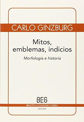 9788497845960: Mitos, emblemas, indicios: Morfología e historia (BEG / Historia)