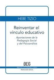 9788497846240: Reinventar el vínculo educativo: aportaciones de la pedagogía social y del psicoanálisis