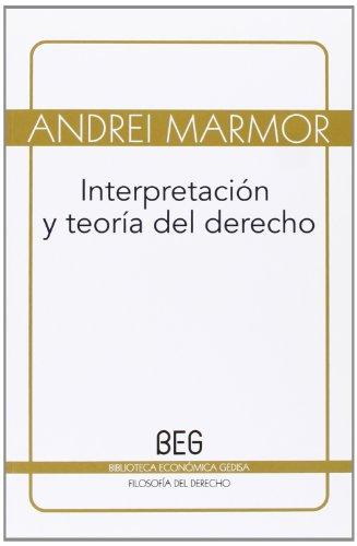 9788497846356: Interpretación y teoría del Derecho