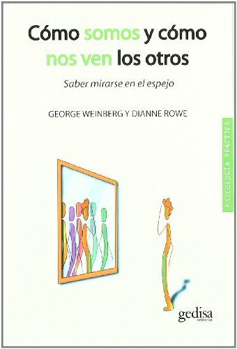 9788497846530: Cómo somos y cómo nos ven los otros: Saber mirarse en el espejo (Psicología Práctica)