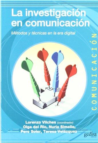 LA INVESTIGACIÓN EN COMUNICACIÓN: MÉTODOS Y TÉCNICAS EN LA ERA DIGITAL:...