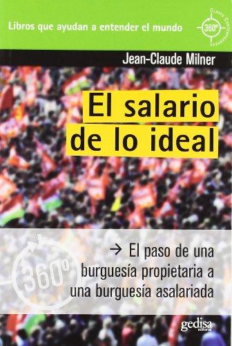 9788497846721: El salario de lo ideal: el paso de una burguesía propietaria a una burguesía asalariada