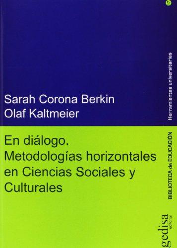 EN DIÁLOGO METODOLOGÍAS HORIZONTALES EN CIENCIAS SOCIALES: CORONA BERKIN, SARAH