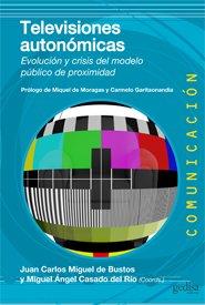9788497847247: Televisiones autonómicas: Evolución y crisis del modelo público de proximidad