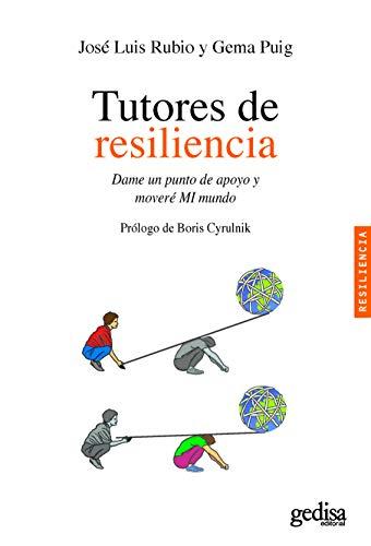TUTORES DE RESILIENCIA: Dame un punto de apoyo y moveré MI mundo: Puig Esteve, Gema; Rubio ...