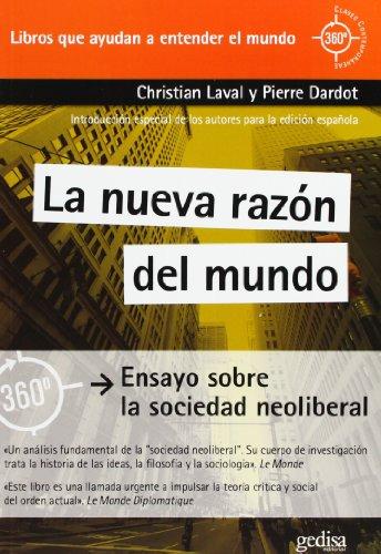9788497847445: La nueva razón del mundo: Ensayo sobre la sociedad neoliberal (360º / Claves Contemporáneas)