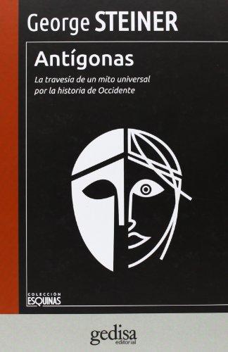 9788497847483: Antígonas: La travesía de un mito universal por la historia de Occidente (Esquinas)
