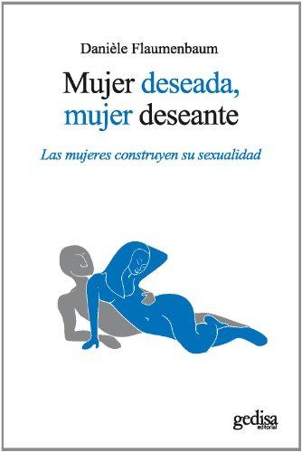 9788497847780: Mujer deseada, mujer deseante (Nueva edición) (Psicologia (gedisa))