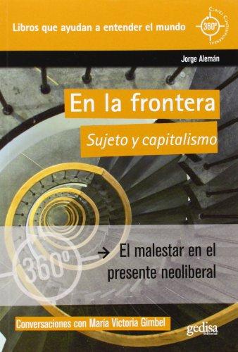 En la frontera : sujeto y capitalismo: Jorge Alemán