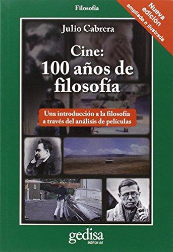 9788497849203: Cine: 100 años de filosofía: Una introducción a la filosofía a través del análisis de películas