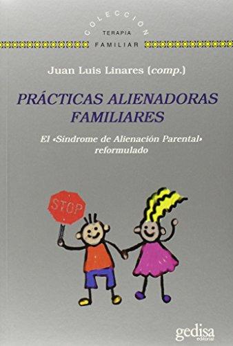 PRÁCTICAS ALIENADORAS FAMILIARES: EL 'SÍNDROME DE ALIENACIÓN PARENTAL&#...