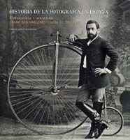 9788497851923: Historia de la fotografia en Espana: Fotografia Y Sociedad, Desde Sus Origenes Hasta El Siglo Xxi / Photography and Society, from Its Origins to the Twenty-first Century (Spanish Edition)