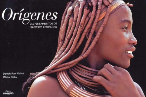 9788497851947: Origenes - 365 Pensamientos de Maestros Africanos (Culturas Del Mundo - Lunwerg) (Spanish Edition)