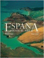 España desde el aire: Araujo, Joaquin, Francke,