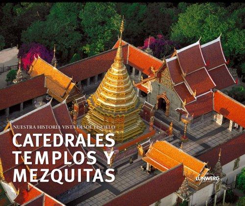 9788497852944: Catedrales, templos y mezquitas. Nuestra historia vista desde el cielo