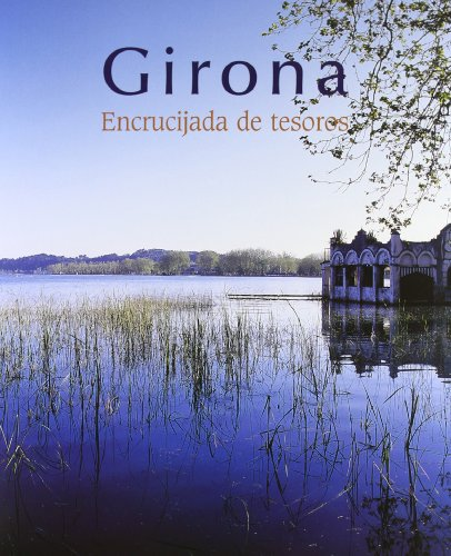 9788497853972: Girona. Encrucijada de tesoros (General)