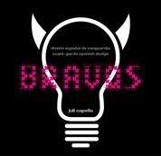 Bravos / Braves: Diseno Espanol De Vanguardia / Groundbreaking Spanish Design (Spanish Edition) (8497855361) by Capella, Juli