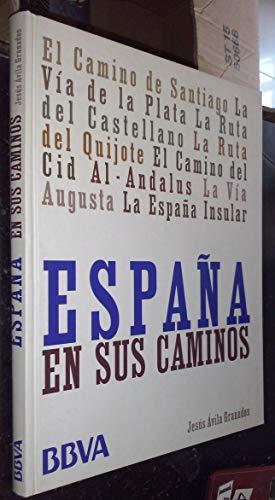 9788497855372: España en sus caminosel camino de Santiago, la vía de la plata, la ruta del castellano