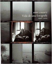 9788497855549: Annie Leibovitz. Vida de una fotografa, 1990-2005