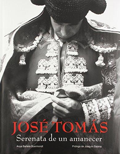 9788497855600: Jose Tomas: Serenata de un amanecer / Serenade of a Dawn (Spanish Edition)