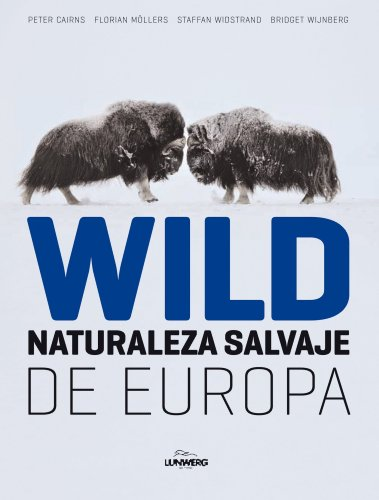 9788497856324: Wild. Naturaleza salvaje de Europa