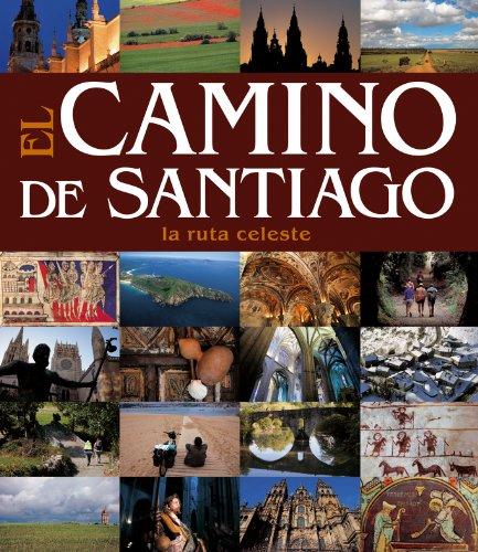 El Camino de Santiago. La ruta celeste: AA. VV.; Lobato,