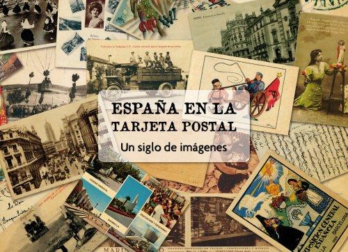 9788497856737: España en la tarjeta postal: Un siglo de imágenes