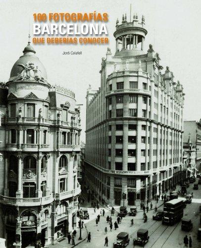 9788497856775: Barcelona. 100 fotografías que deberías conocer (Lw 100 Fotografias)
