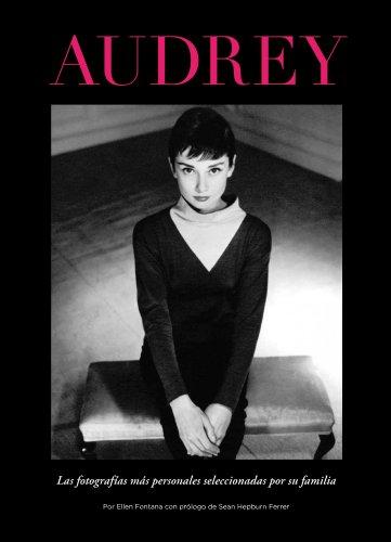 9788497857376: Audrey: Las 100 fotografías más personales seleccionadas por su familia