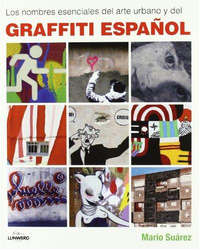 9788497857659: Los nombres esenciales del arte urbano y del graffiti español