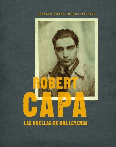 9788497857772: Robert Capa. Las huellas de una leyenda