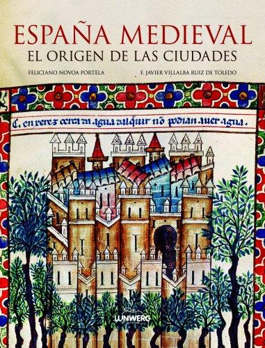 9788497858502: España medieval. El origen de las ciudades (Ensayos ilustrados)