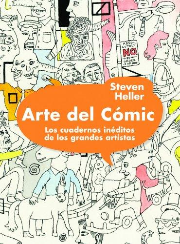 9788497858694: Arte del cómic. Los cuadernos inéditos de los grandes artistas
