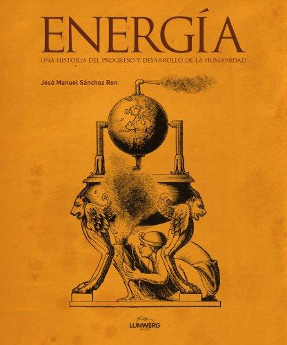 9788497859004: Energía. Una historia del progreso y desarrollo de la humanidad (General)