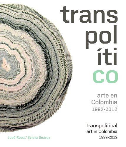 9788497859080: Transpolítico. Arte en Colombia 1992-2012