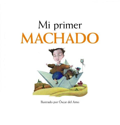 9788497859110: Mi primer Machado