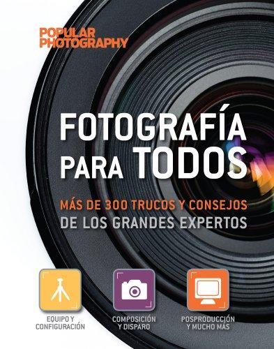 9788497859387: Fotograf�a Para Todos. M�s De 300 Trucos Y Consejos De Los Grandes Expertos (General)