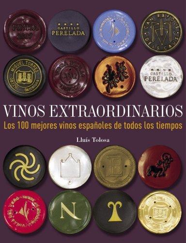 9788497859677: Vinos extraordinarios. Los 100 mejores vinos españoles de todos los tiempos (Gastronomía)